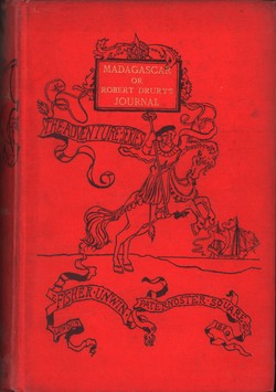 Madagascar; or Robert Drury's Journal During Fifteen Years' Captivity on that Island: And a Further Description of Madagascar by the Abbé Alexis Rochon; Edited with an Introduction and Notes by Capt. Pasfield Oliver, R.A., Author of 'Madagascar'