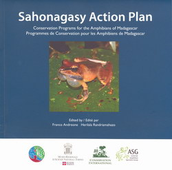 Sahonagasy Action Plan: Conservation Programs for the Amphibians of Madagascar / Programmes de Conservation pour les Amphibiens de Madagascar