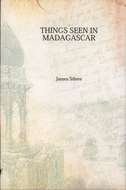 Things Seen in Madagascar: With numerous Illustrations and a Pictorial Map