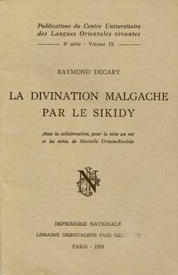 La Divination Malgache par le Sikidy: Avec la collaboration, pour la mise au net et les notes, de Marcelle Urbain-Faublée