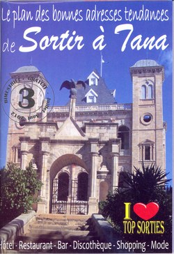 Le plan des bones adresses tendances de Sortir à Tana: Bimestriel Gratuit: 3: Juillet-Août 2012