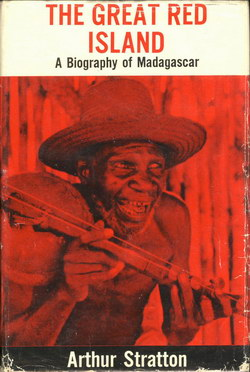 The Great Red Island: A Biography of Madagascar