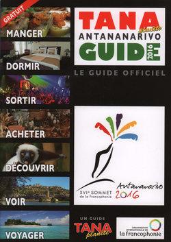Tana Planète Antananarivo Guide 2016: Le Guide Officiel