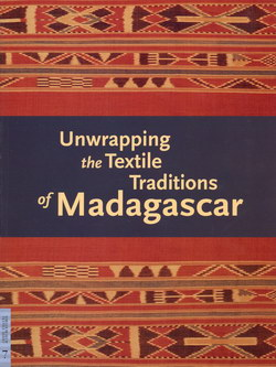 Unwrapping the Textile Traditions of Madagascar