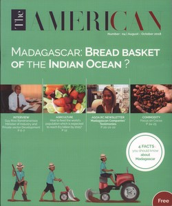 The American: Number 04; August–October 2018; Madagascar: Bread basket of the Indian Ocean?