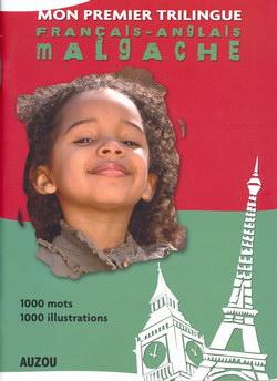 Mon Premier Trilingue: Dictionnaire Français-Anglais-Malgache