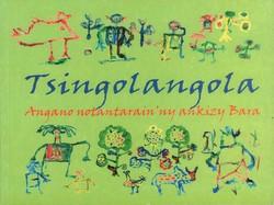 Tsingolangola: Angano notantarain'ny ankizy Bara