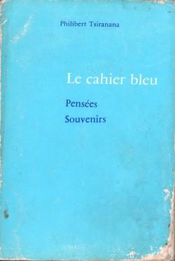 Le cahier bleu: Pensées, Souvenirs