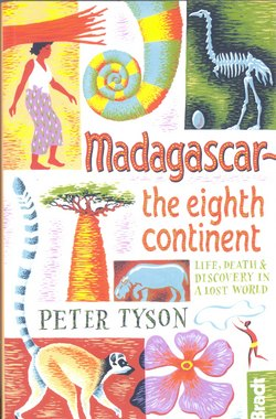 Madagascar: The Eighth Continent: Life, Death & Discovery in a Lost World