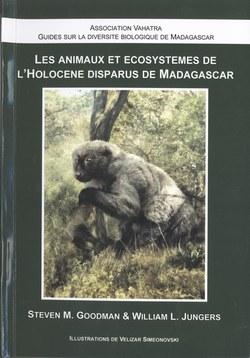 Les animaux et ?cosyst?mes de l'Holoc?ne disparus de Madagascar