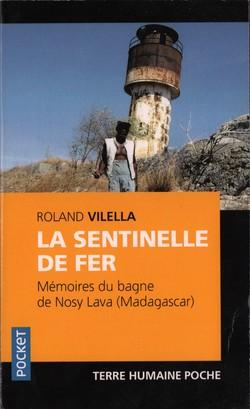 La Sentinelle de Fer: Mémoires du bagne de Nosy Lava (Madagascar)