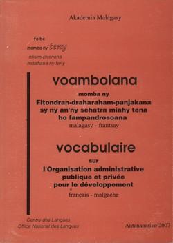 Voambolana momba ny Fitondran-draharaham-panjakana sy ny an'ny sehatra miahy tena ho fampandrosoana / Vocabulaire sur l'Organisation administrative publique et privée pour le développement: malagasy-frantsay / français-malgache