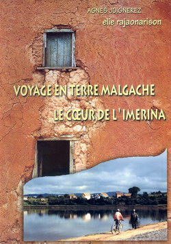 Voyage en Terre Malgache: Le C?ur de l'Imerina