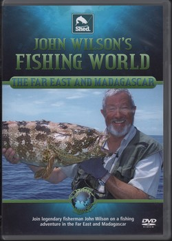 John Wilson's Fishing World: The Far East and Madagascar
