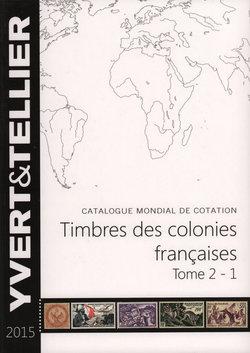 Timbres des colonies français: Tome 2 - 1: 2015